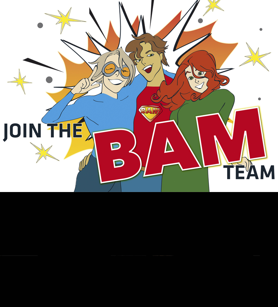 Join the BAM Team
